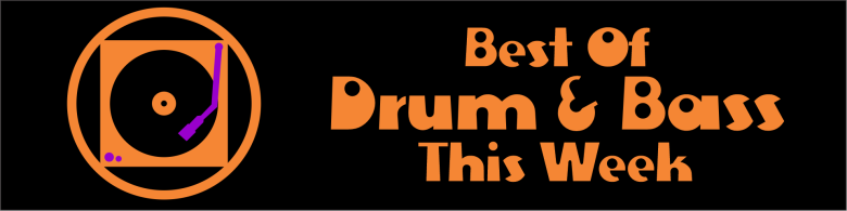 Best Of Drum & Bass This Week